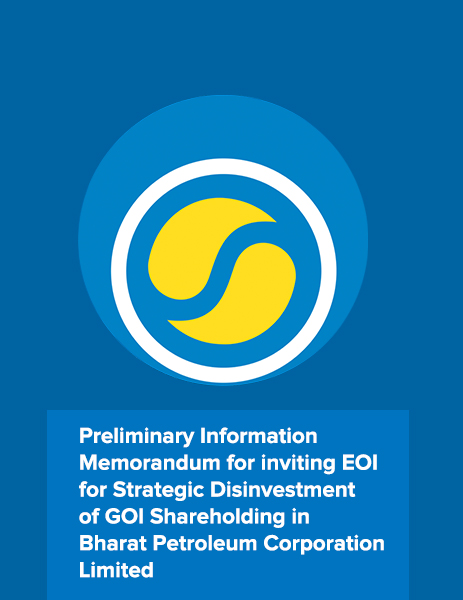 Preliminary Information Memorandum for inviting EOI for Strategic Disinvestment of GOI Shareholding in Bharat Petroleum Corporation Limited